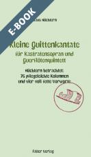 Kleine Quittenkantate für Kastratensopran und Querflötenquintett - E-Book